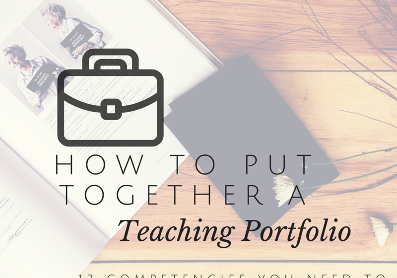 How to put together a teaching portfolio: 13 competencies you need to have